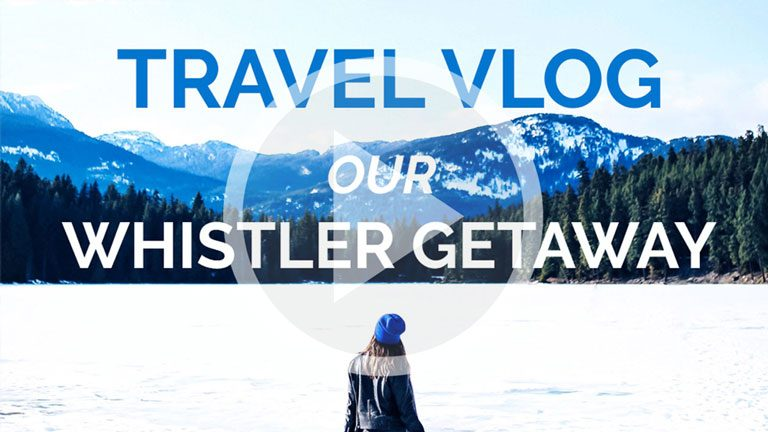 Our Whistler Weekend Getaway
